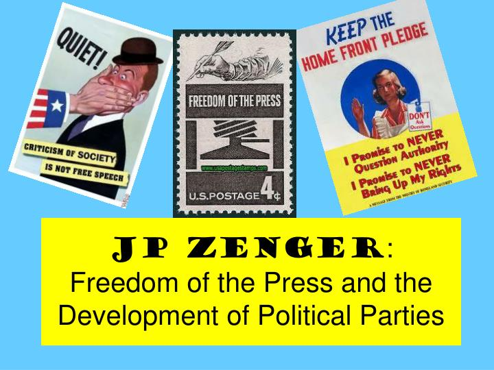 jp zenger freedom of the press and the development of political parties n.