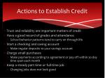 actions to establish credit
