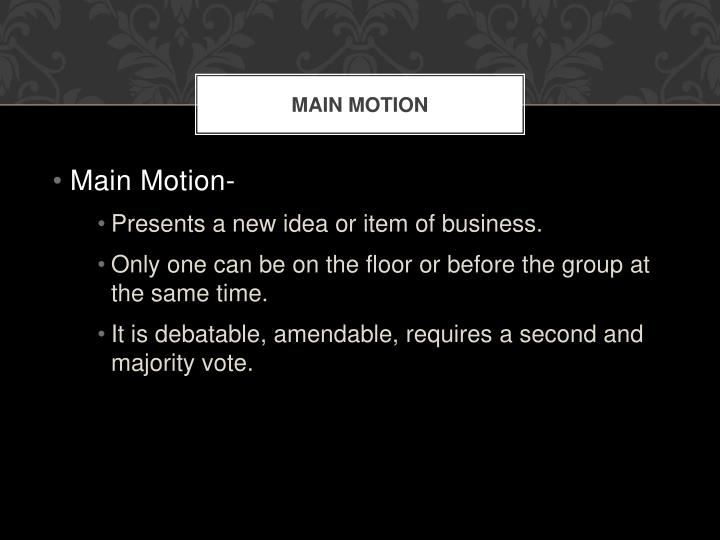 Main Motion