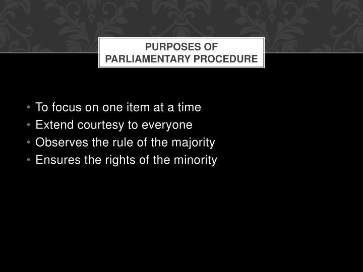 Purposes of parliamentary procedure