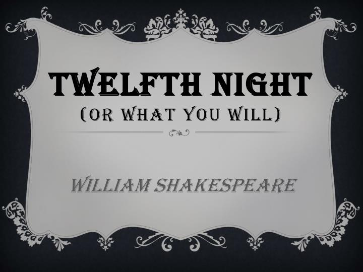 twelfth night or what you will n.