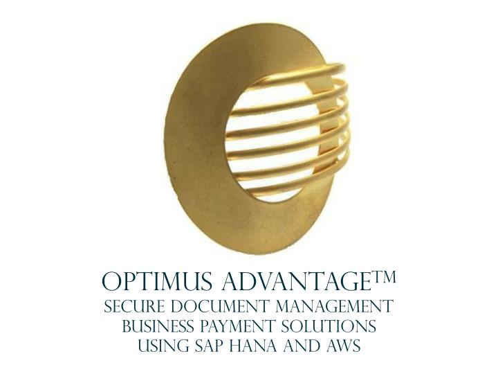 optimus advantage tm secure document management business payment solutions using sap hana and aws n.