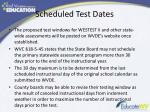 scheduled test dates