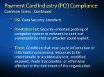 payment card industry pci compliance common terms continued