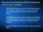 payment card industry pci compliance common terms continued1