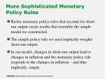 more sophisticated monetary policy rules