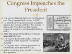 congress impeaches the president