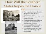 how will the southern states rejoin the union