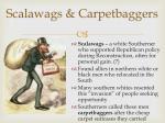 scalawags carpetbaggers
