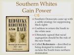 southern whites gain power