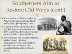 southerners aim to restore old ways cont