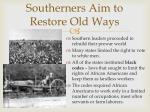 southerners aim to restore old ways