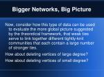 bigger networks big picture