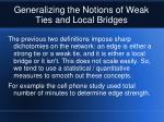 generalizing the notions of weak ties and local bridges