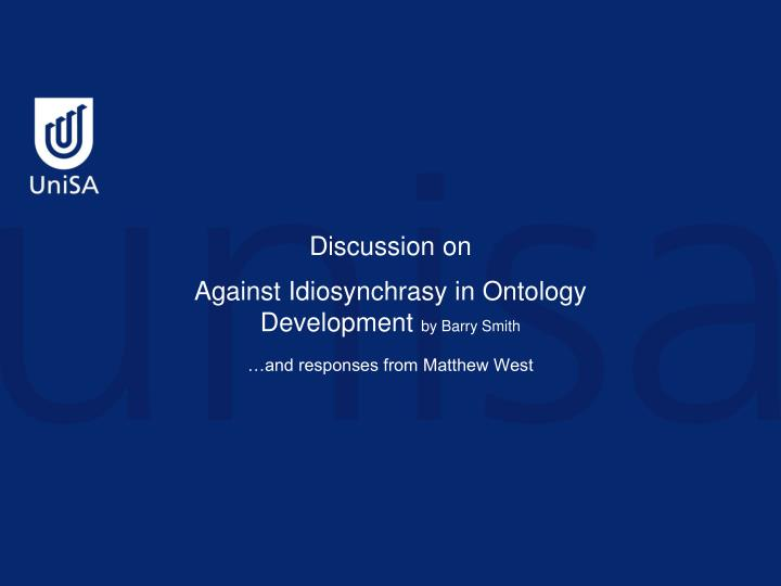 against idiosynchrasy in ontology development by barry smith n.