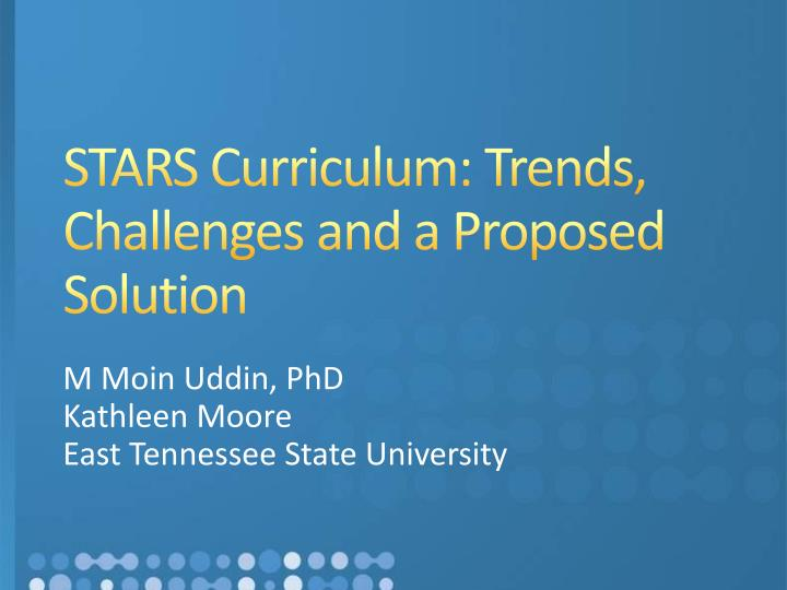 stars curriculum trends challenges and a proposed solution n.