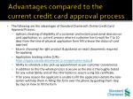 advantages compared to the current credit card approval process