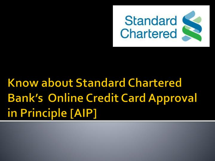 know about standard chartered bank s online credit card approval in principle aip
