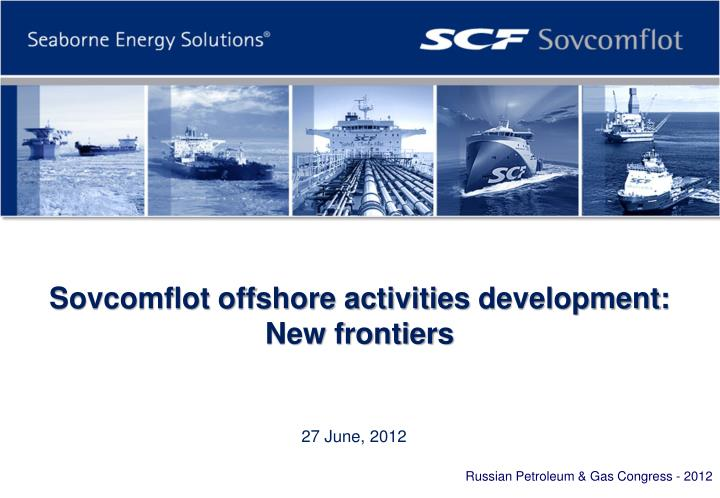 sovcomflot offshore activities development new frontiers n.