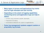 5 server application logs