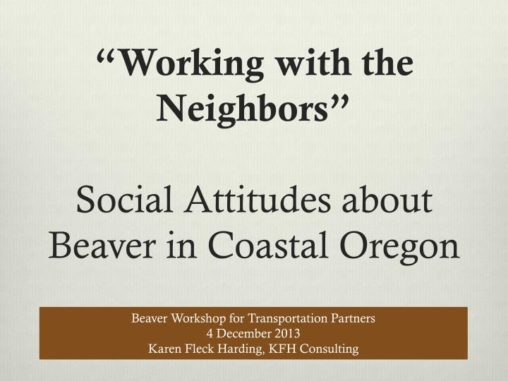 working with the neighbors social attitudes about beaver in coastal oregon n.
