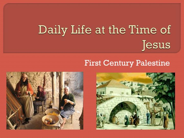 daily life at the time of jesus n.