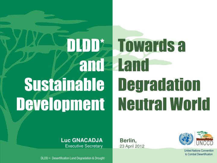 towards a land degradation neutral world n.