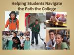 helping students navigate the path the college