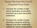 kansas city area p20 council proposed focus areas1