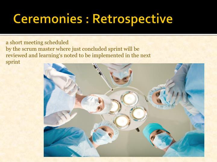 Ceremonies : Retrospective