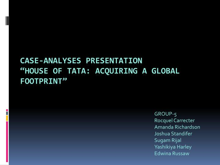 case analyses presentation house of tata acquiring a global footprint n.