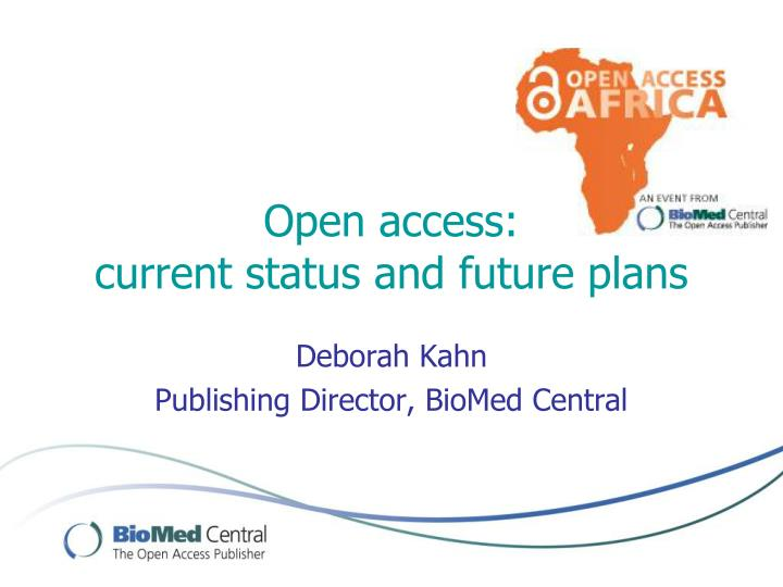 open access current status and future plans n.