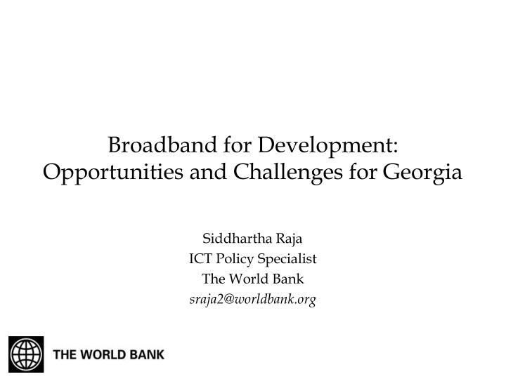 broadband for development opportunities and challenges for georgia n.