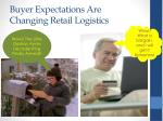 buyer expectations are changing retail logistics