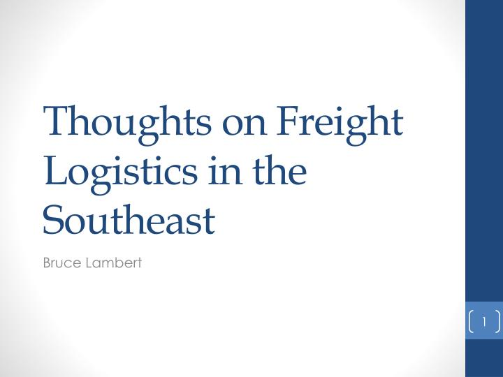 thoughts on freight logistics in the southeast n.
