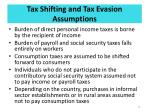tax shifting and tax evasion assumptions