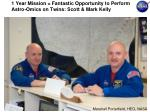 1 year mission fantastic opportunity to perform astro omics on twins scott mark kelly
