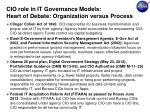 cio role in it governance models heart of debate organization versus process