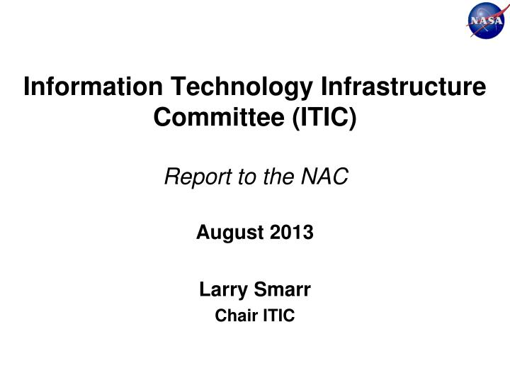 information technology infrastructure committee itic report to the nac n.