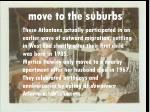 move to the suburbs