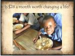is 28 a month worth changing a life
