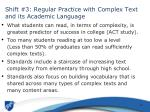 shift 3 regular practice with complex text and its academic language
