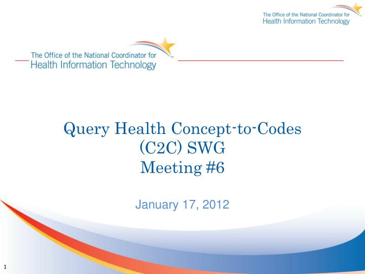 query health concept to codes c2c swg meeting 6 n.