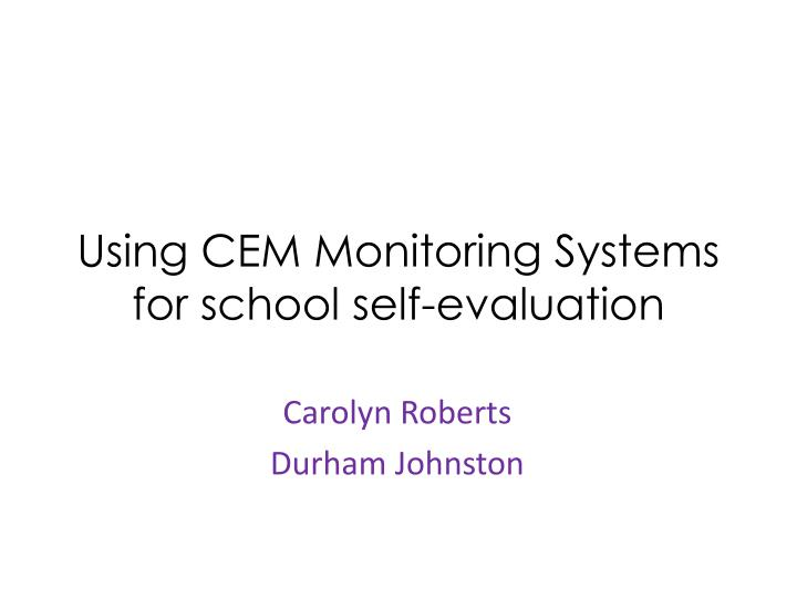 using cem monitoring systems for school self evaluation n.