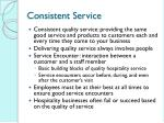 consistent service