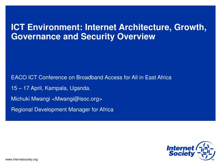 ict environment internet architecture growth governance and security overview n.