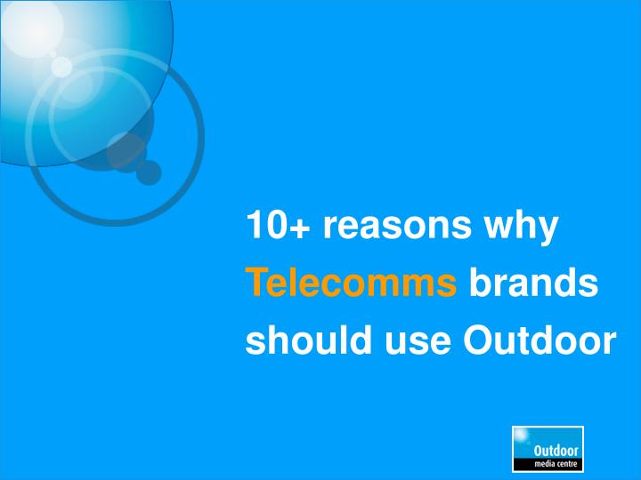 10 reasons why telecomms brands should use outdoor