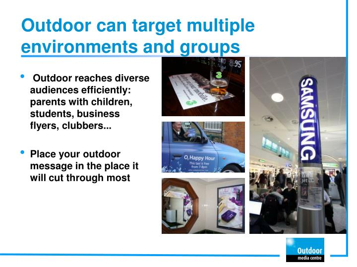 Outdoor can target multiple environments and groups