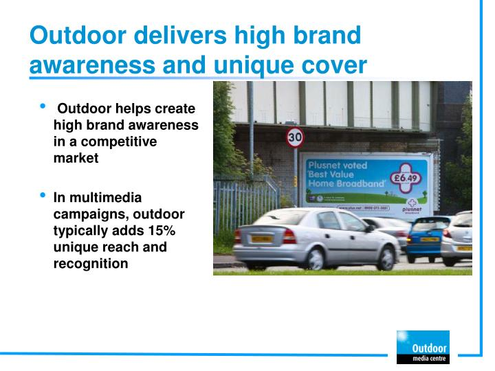 Outdoor delivers high brand awareness and unique cover