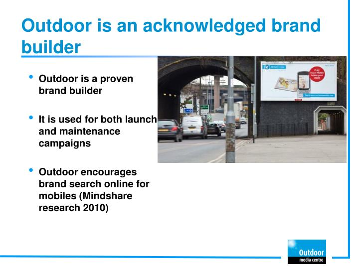Outdoor is an acknowledged brand builder